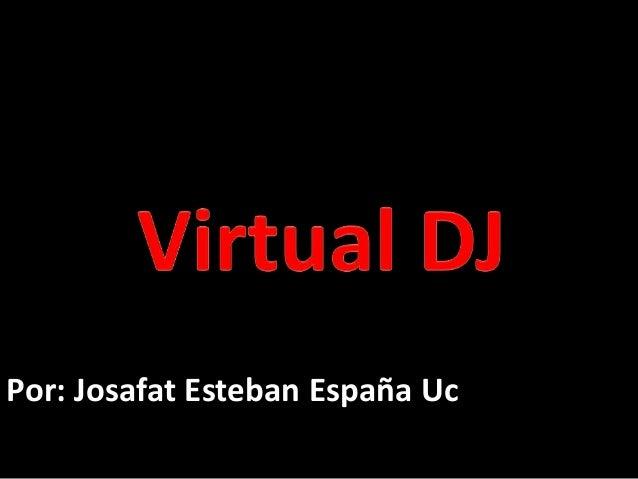 Por: Josafat Esteban España Uc
