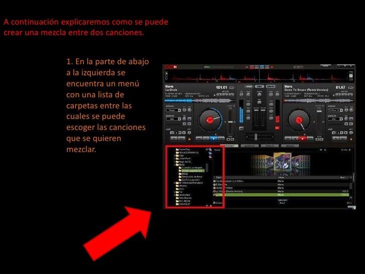 A continuación explicaremos como se puede crear una mezcla entre dos canciones.<br />1. En la parte de abajo a la izquierd...