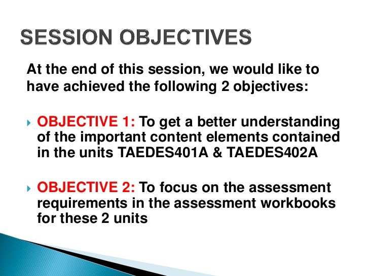 At the end of this session, we would like tohave achieved the following 2 objectives:   OBJECTIVE 1: To get a better unde...
