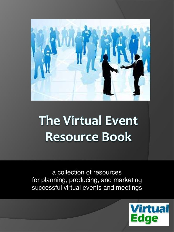 a collection of resources for planning, producing, and marketing successful virtual events and meetings