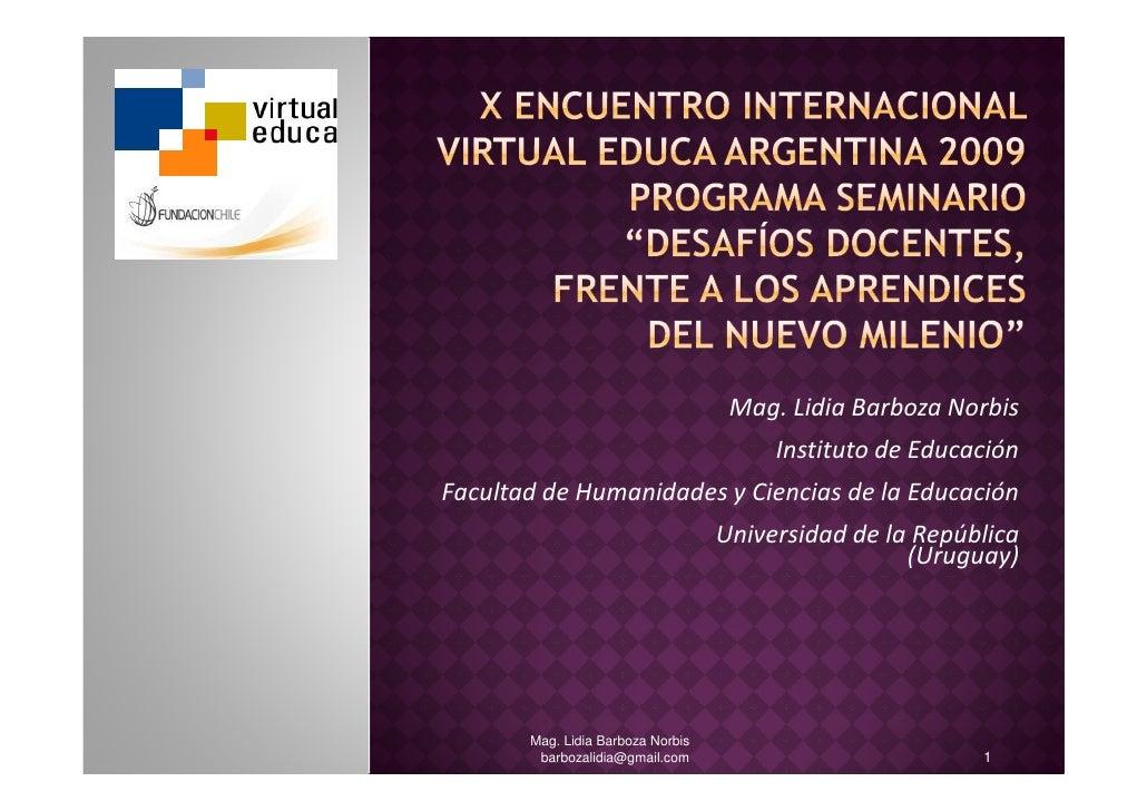 Mag. Lidia Barboza Norbis                                         Instituto de Educación Facultad de Humanidades y Ciencia...