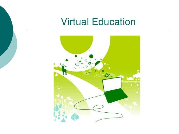 Virtual Education<br />