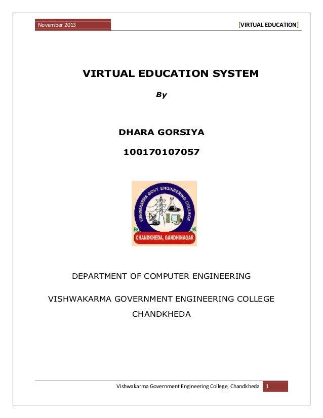 November 2013 [VIRTUAL EDUCATION] Vishwakarma Government Engineering College, Chandkheda 1 VIRTUAL EDUCATION SYSTEM By DHA...