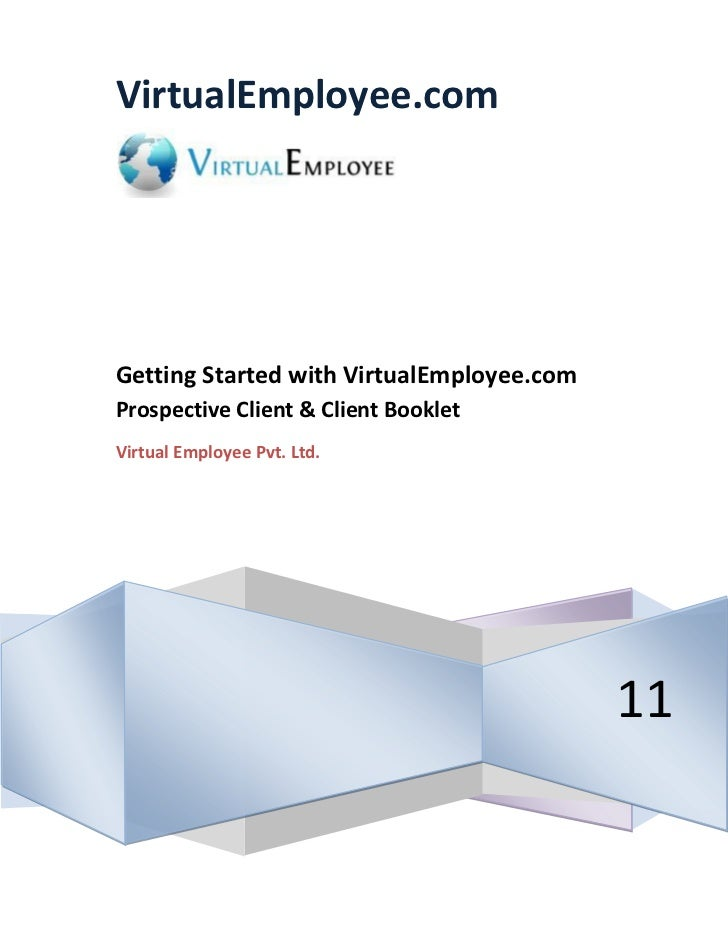 VirtualEmployee.comGetting Started with VirtualEmployee.comProspective Client & Client BookletVirtual Employee Pvt. Ltd.  ...