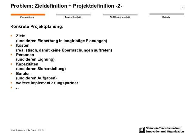 Steinbeis-Transferzentrum Innovation und Organisation EinführungsprojektAuswahlprojekt BetriebVorbereitung Problem: Zielde...