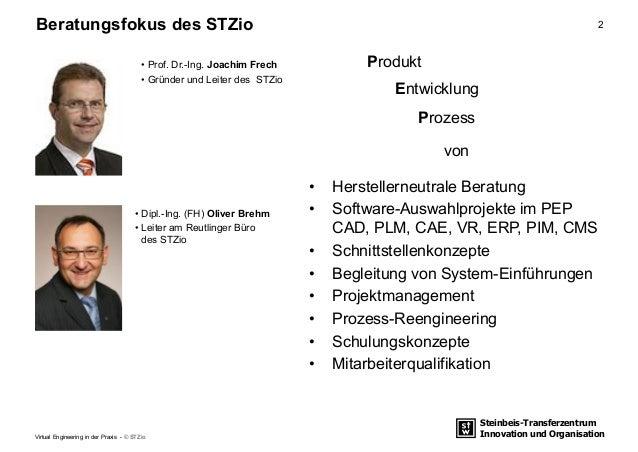 Steinbeis-Transferzentrum Innovation und Organisation 2Beratungsfokus des STZio • Prof. Dr.-Ing. Joachim Frech • Gründer u...
