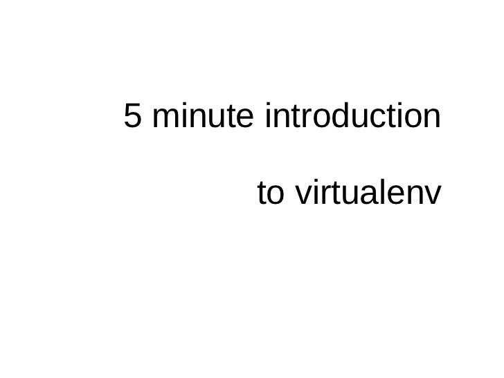 5 minute introduction  to virtualenv