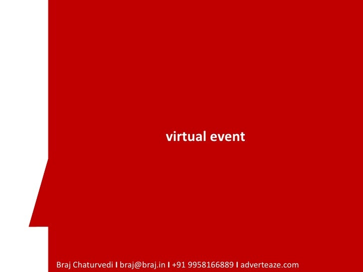 virtual event     Braj Chaturvedi I braj@braj.in I +91 9958166889 I adverteaze.com