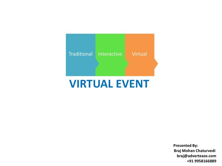 Traditional Interactive   Virtual     VIRTUAL EVENT                                        Presented By:                  ...