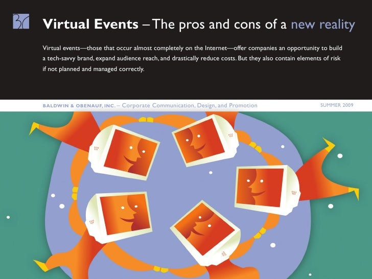 Virtual Events – The pros and cons of a new reality Virtual events—those that occur almost completely on the Internet—offe...