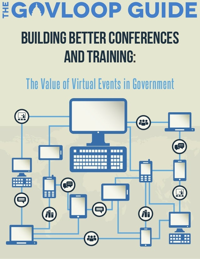 BuildingBetterConferences andTraining: The Value of Virtual Events in Government
