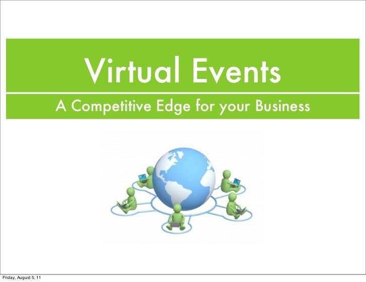 Virtual Events                       A Competitive Edge for your BusinessFriday, August 5, 11