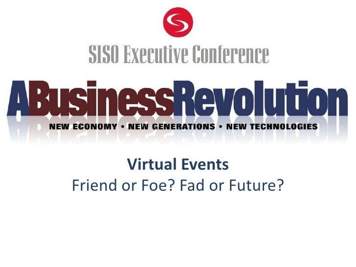 Virtual Events Friend or Foe? Fad or Future?<br />