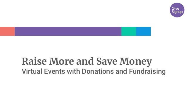Raise More and Save Money Virtual Events with Donations and Fundraising