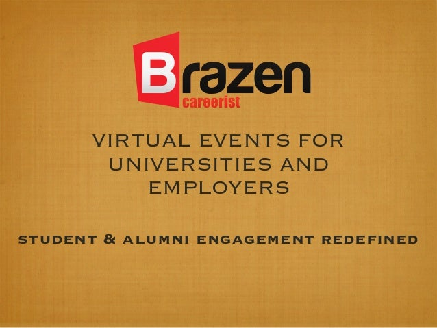 VIRTUAL EVENTS FORUNIVERSITIES ANDEMPLOYERSstudent & alumni engagement redefined