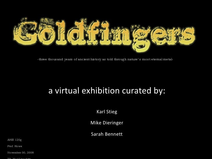 -three thousand years of ancient history as told through nature's most eternal metal- a virtual exhibition curated by: Kar...