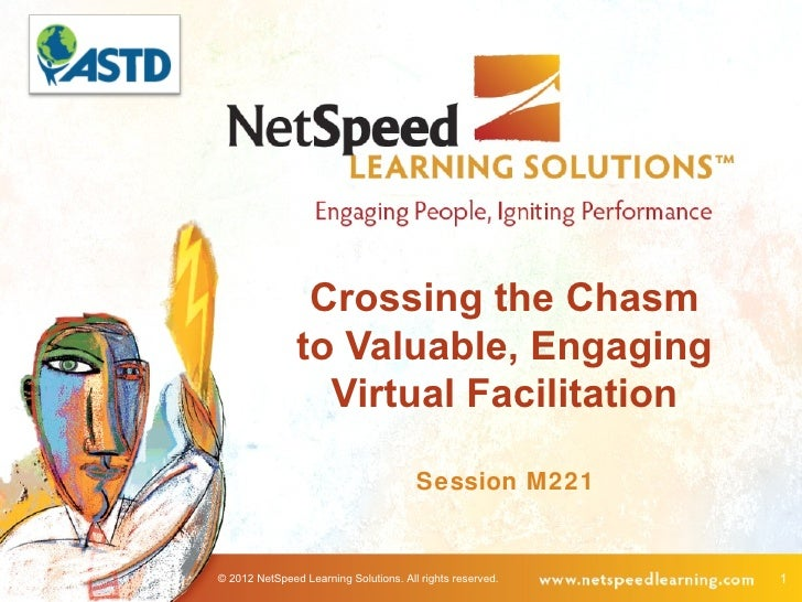 Crossing the Chasm               to Valuable, Engaging                 Virtual Facilitation                               ...