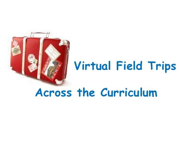 Virtual Field TripsAcross the Curriculum