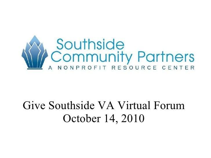 Give Southside VA Virtual Forum October 14, 2010
