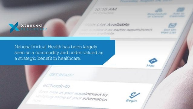 National Virtual Health has been largely seen as a commodity and under-valued as a strategic benefit in healthcare.