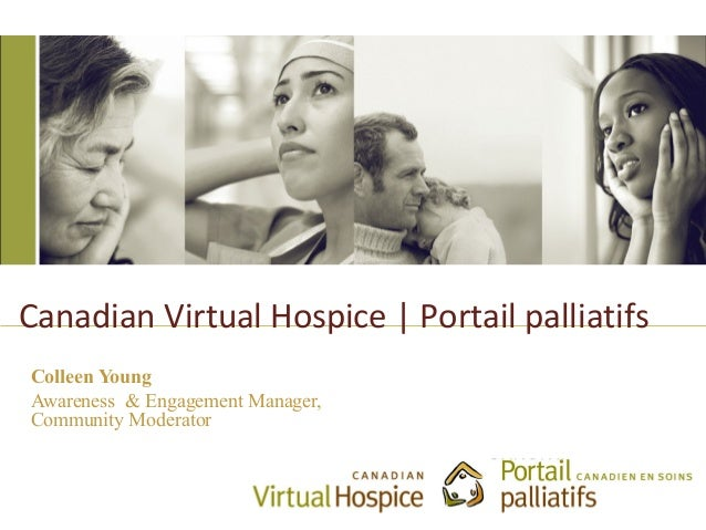 Canadian Virtual Hospice | Portail palliatifsColleen YoungAwareness & Engagement Manager,Community Moderator