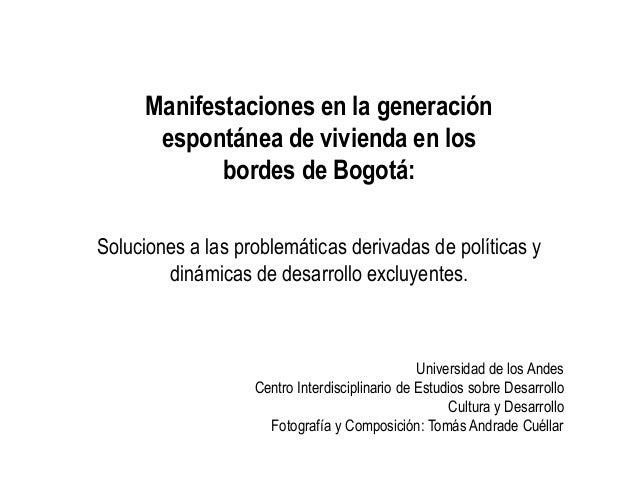 Soluciones a las problemáticas derivadas de políticas y dinámicas de desarrollo excluyentes. Manifestaciones en la generac...