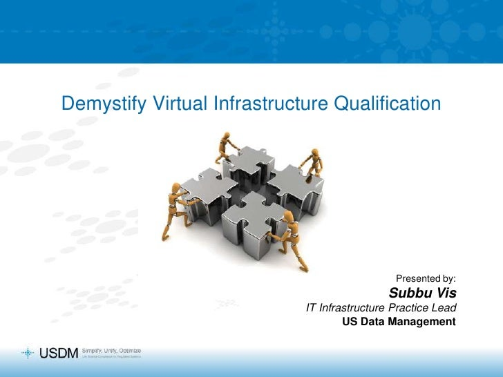 Demystify Virtual Infrastructure Qualification<br />Presented by:<br />Subbu Vis<br />IT Infrastructure Practice Lead<br /...