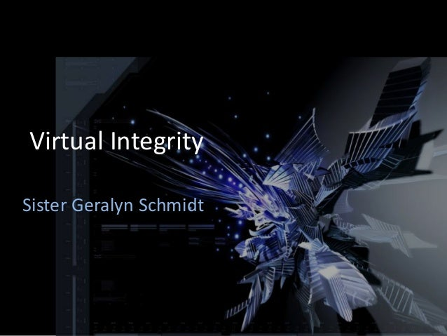 Virtual IntegritySister Geralyn Schmidt