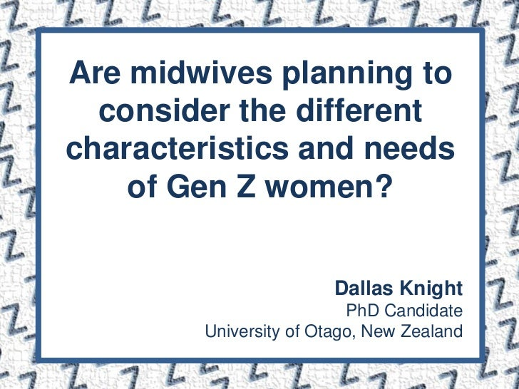 1<br />Are midwives planning to consider the different characteristics and needs of Gen Z women?<br />Dallas Knight <br />...