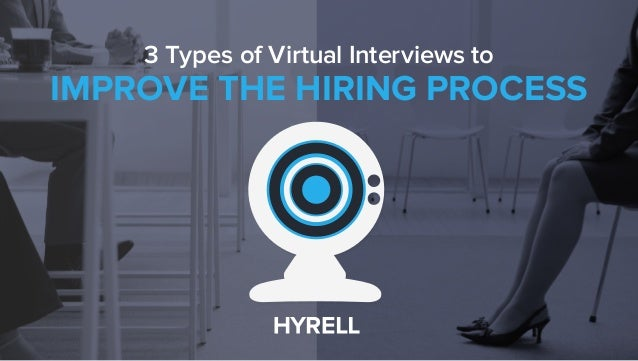 3 Types of Virtual Interviews to IMPROVE THE HIRING PROCESS