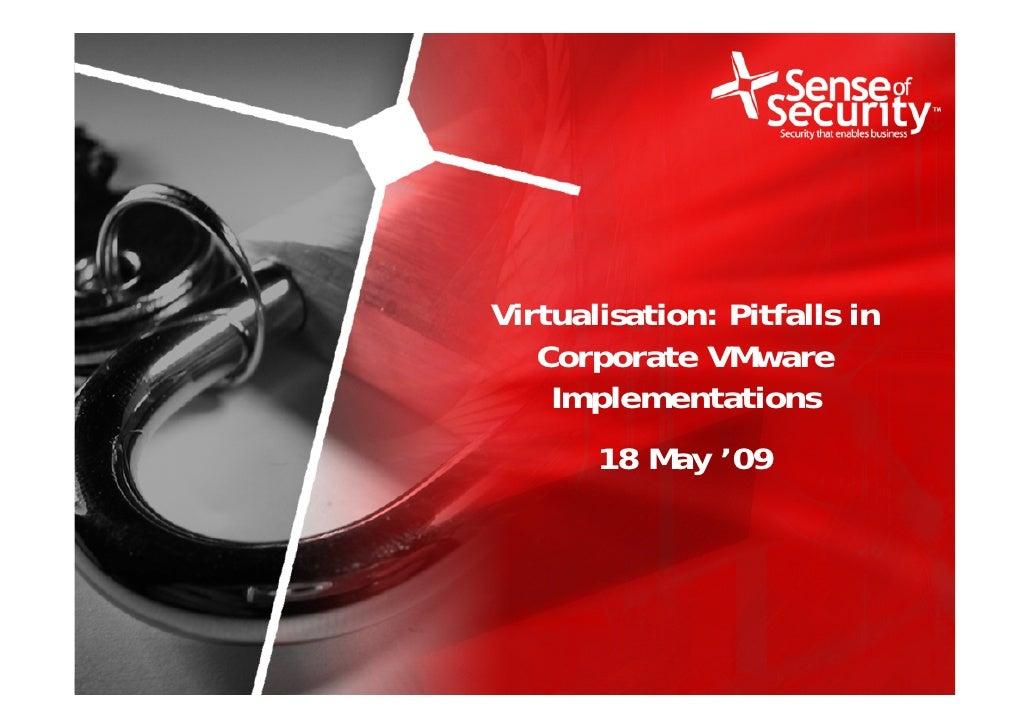 Virtualisation: Pitfalls in                                              Corporate VMware                                 ...
