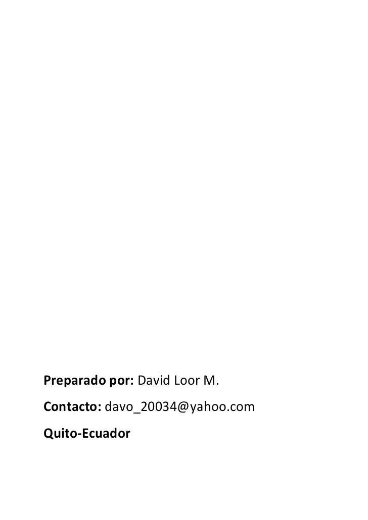 Preparado por: David Loor M.Contacto: davo_20034@yahoo.comQuito-Ecuador