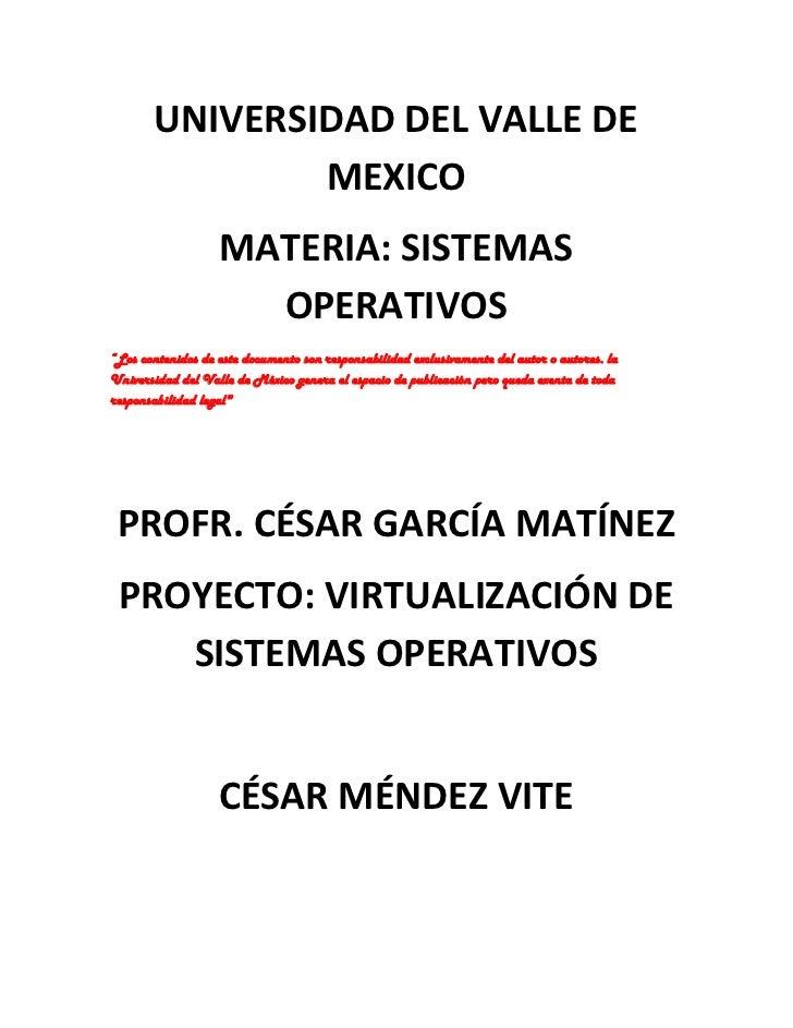 """UNIVERSIDAD DEL VALLE DE               MEXICO                   MATERIA: SISTEMAS                     OPERATIVOS""""Los conte..."""