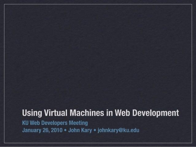 Using Virtual Machines in Web Development
