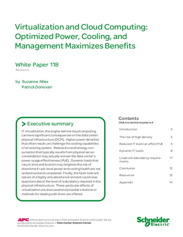 Virtualization and Cloud Computing:  Optimized Power, Cooling, and  Management Maximizes Benefits  White Paper 118  Revisi...