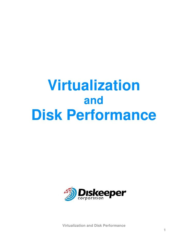 Virtualization                 and Disk Performance         Virtualization and Disk Performance                           ...
