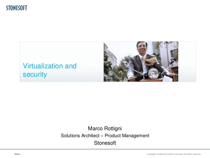 Virtualization and          security                                  Marco Rottigni                      Solutions Archit...