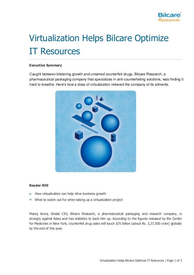 Virtualization Helps Bilcare Optimize IT Resources | Page 1 of 3 Virtualization Helps Bilcare Optimize IT Resources Execut...