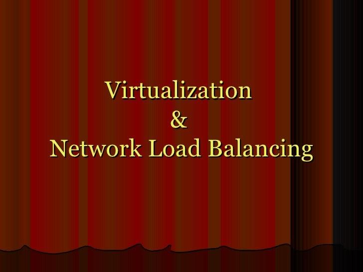 Virtualization  &  Network Load Balancing