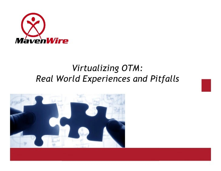 Virtualizing OTM: Real World Experiences and Pitfalls
