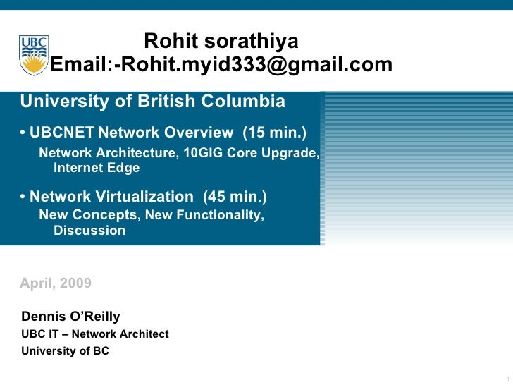 University of British Columbia • UBCNET   Network Overview  (15 min.)   Network Architecture, 10GIG Core Upgrade,  Interne...