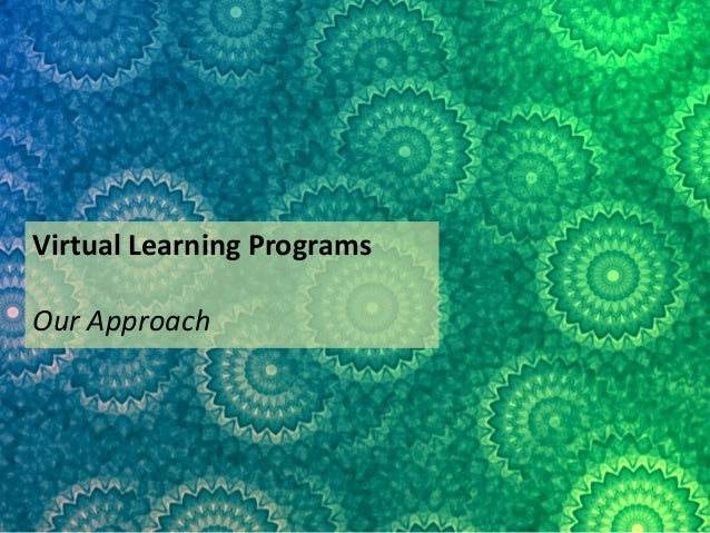Virtual Learning Programs Our Approach