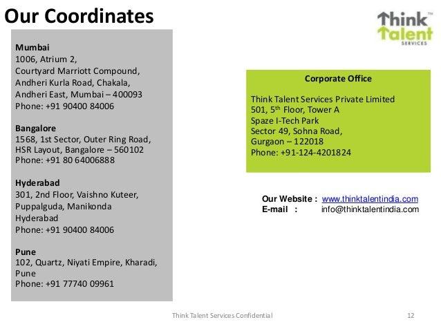 Think Talent Services Confidential 12 Mumbai 1006, Atrium 2, Courtyard Marriott Compound, Andheri Kurla Road, Chakala, And...