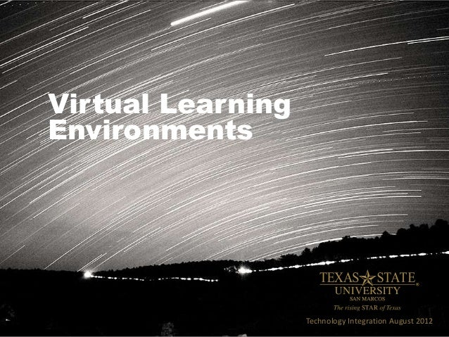 Virtual LearningEnvironmentsTechnology Integration August 2012
