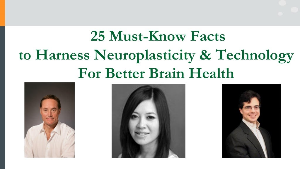 Virtual lecture: 25 Must-Know Facts to Harness Neuroplasticity & Technology For Better Brain Health