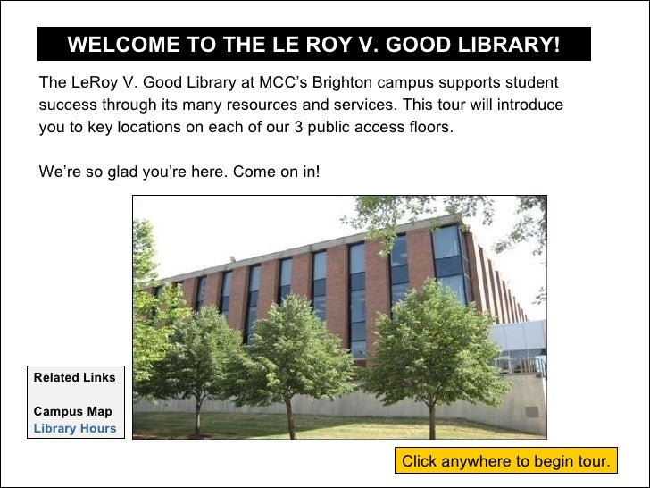 <ul><li>The LeRoy V. Good Library at MCC's Brighton campus supports student </li></ul><ul><li>success through its many res...