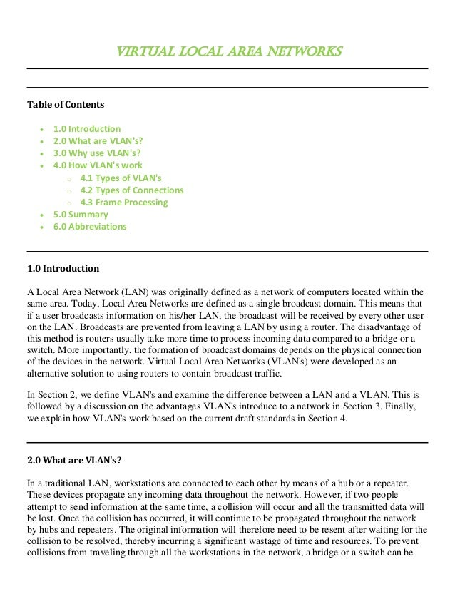 Virtual Local Area NetworksTable of Contents   •   1.0 Introduction   •   2.0 What are VLANs?   •   3.0 Why use VLANs?   •...