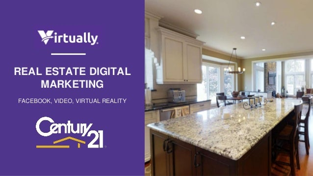 REAL ESTATE DIGITAL MARKETING FACEBOOK, VIDEO, VIRTUAL REALITY