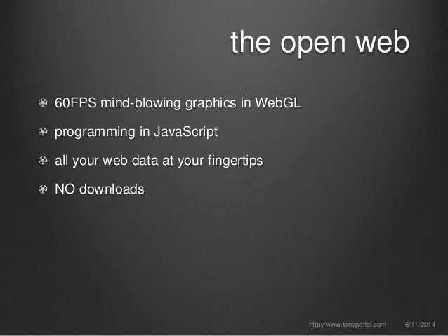 the open web 60FPS mind-blowing graphics in WebGL programming in JavaScript all your web data at your fingertips NO downlo...