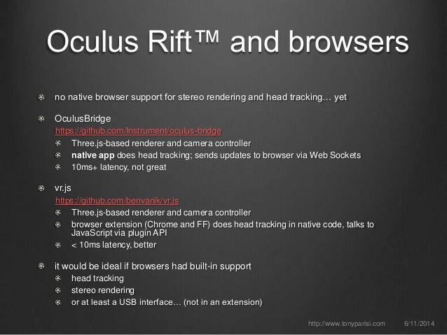 Oculus Rift™ and browsers no native browser support for stereo rendering and head tracking… yet OculusBridge https://githu...